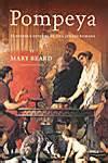pompeya historia y pompeya historia y leyenda de una ciudad romana mary beard 187 historia de roma 187 historias