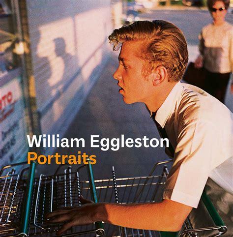 william eggleston portraits david zwirner books 183 home