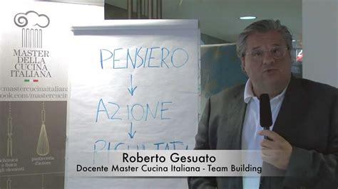 master della cucina italiana master della cucina italiana roberto gesuato docente