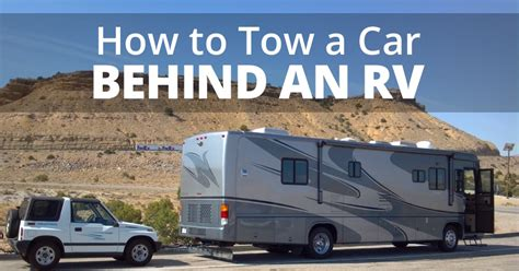 how to tow a car how to tow a car an rv dinghy towing rv trippin