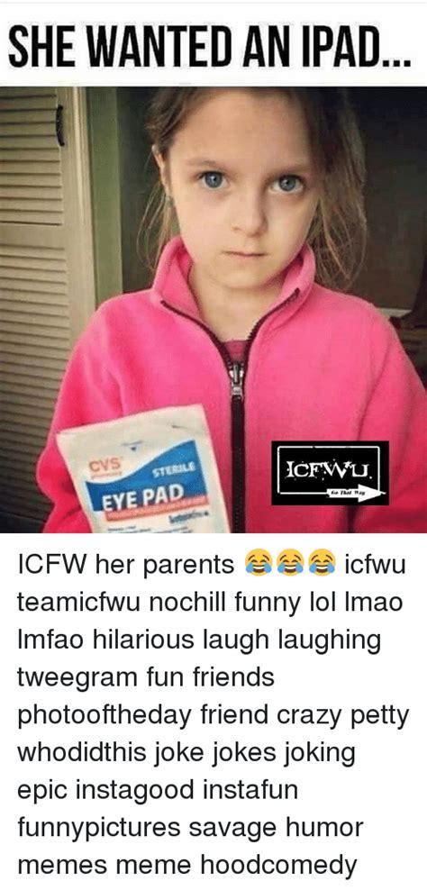 Eye Pad Meme - 25 best memes about eye pad eye pad memes