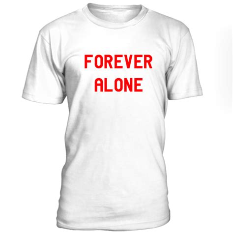 Forever Alone Raglan forever alone tshirt