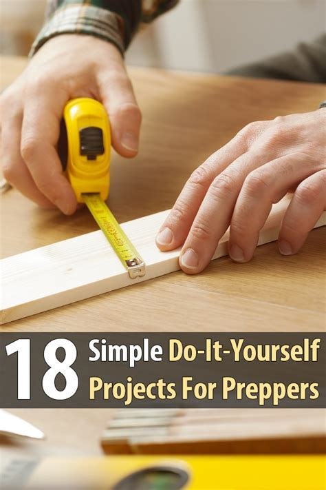 do it yourself projects 18 simple do it yourself projects for preppers shtf