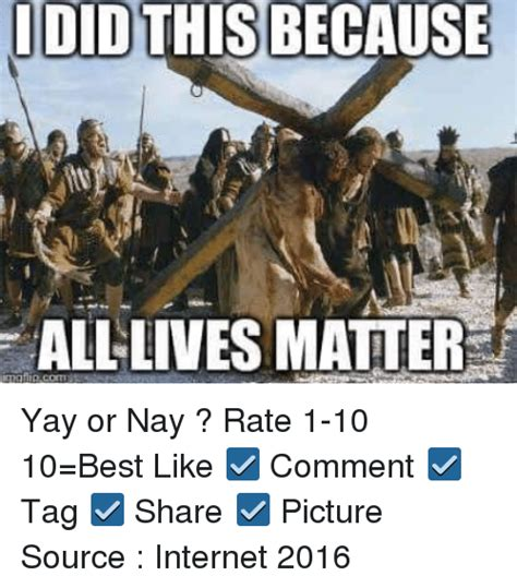 Yay Or Nay Wednesday 10 by All Lives Matter Memes Of 2016 On Sizzle
