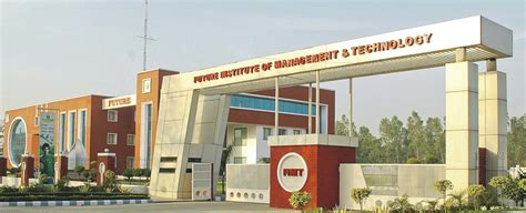 Mba Colleges In Bareilly by Future Institute Of Management And Technology Bareilly
