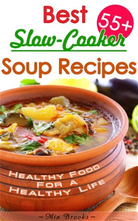 the best soup cookbook tasty and healthy soup recipes for you and your family books 15 kindle freebies five children it the crucible and