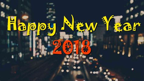 new year 2018 year of the happy new year 2018 images with free happy new