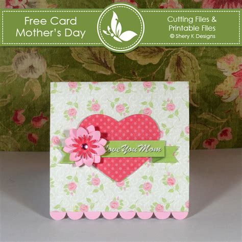 s day card free free card kit mother s day shery k designs