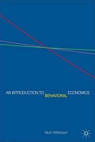 an introduction to behavioral economics books an introduction to behavioral economics a guide for