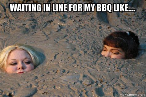 waiting     bbq    meme