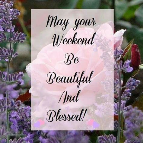 May Your Weekend Be Beautiful And Blessed Pictures, Photos