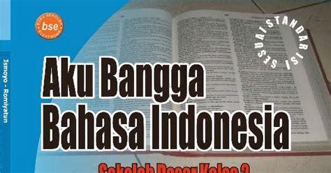 Buku Bahasa Indonesia Kls 1 Smp Penerbit Diknas 2013 Revisi 2016 aku bangga bahasa indonesia buku sd kelas 2 media file