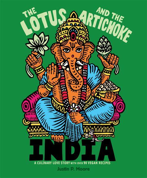 vegan lotus india vegan cookbook the lotus and the artichoke