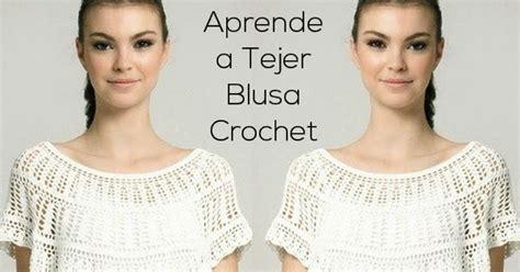 aprende a tejer blusas a crochet paso a paso learn knit easy crochet blusa crochet para todos los talles aprende a tejerla