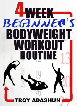 4 week beginners bodyweight workout routine workout at