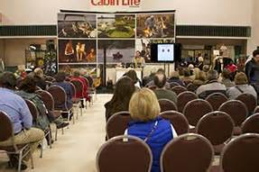 Cabin Show Minneapolis by Minneapolis Seminars Lake Home Cabin Show Official Site