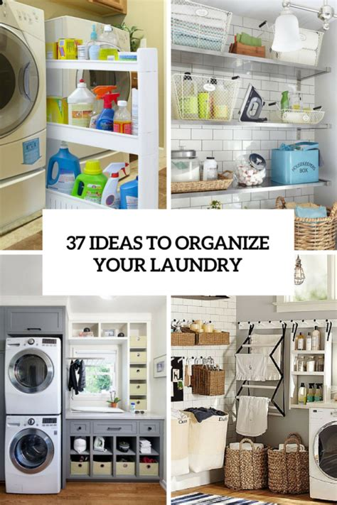 how to organize laundry room the ultimate guide to organize every room in your home 1150 ideas digsdigs
