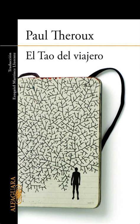 el tao del viajero libros que toda alma viajera deber 237 a leer