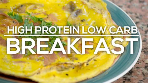 protein v carbs easy high protein low carb breakfast for bodybuilders