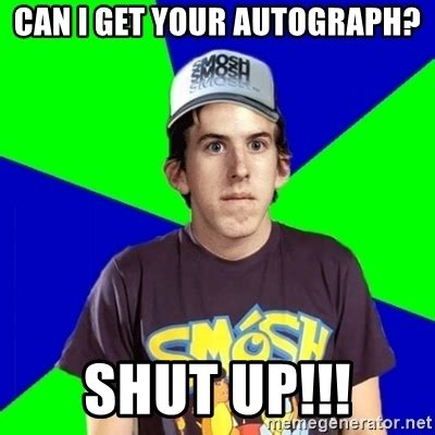 Where Can I Get Memes - can i get your autograph shut up met a smosh fan