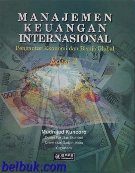 Ekonomi Uang Perbankan Pasar Keuangan Buku 2 Edisi 8 manajemen keuangan internasional pengantar ekonomi dan bisnis global edisi 2 mudrajad