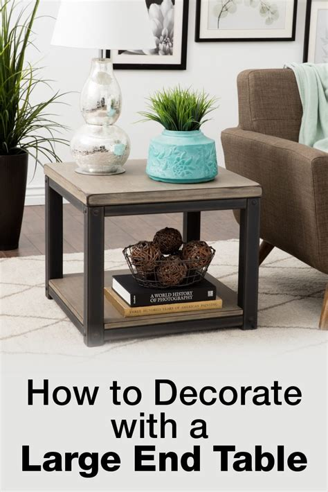 how to decorate end tables how to decorate with a large end table overstock com