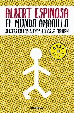 el mundo amarillo el libro de los viernes el mundo amarillo albert espinosa