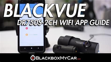 Blackvue Blackbox Mobil Dr490l 2ch blackvue dr750s 2ch wifi app guide by blackboxmycar blackvue