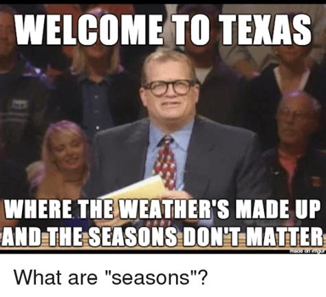 Texas Weather Meme - funny texas memes of 2017 on sizzle tenaciously