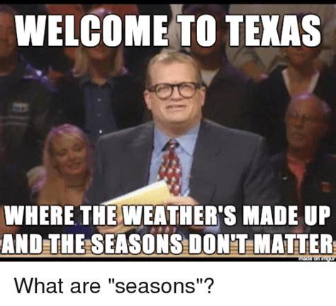 Texas Weather Meme - funny texas memes of 2017 on sizzle tenaciously
