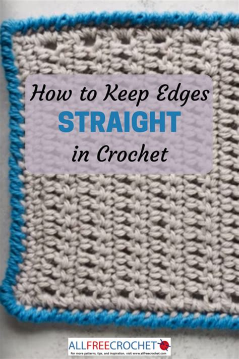 how to protect my edges how to keep edges straight in crochet allfreecrochet com