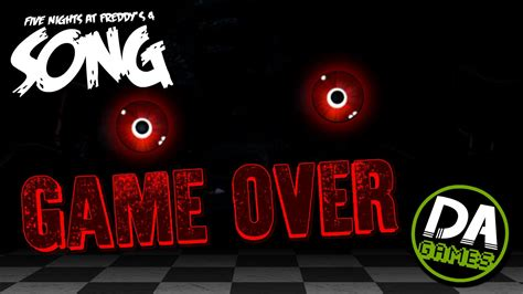 freddys game over nights at five five nights at freddy s 4 song game over lyric video