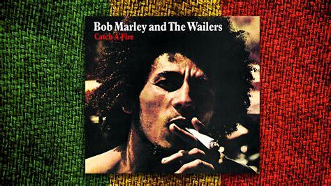bob marley biography catch a fire bob marley the wailers catch a fire 193 lbum completo