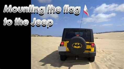 jeep flag how to mount the flag to the jeep