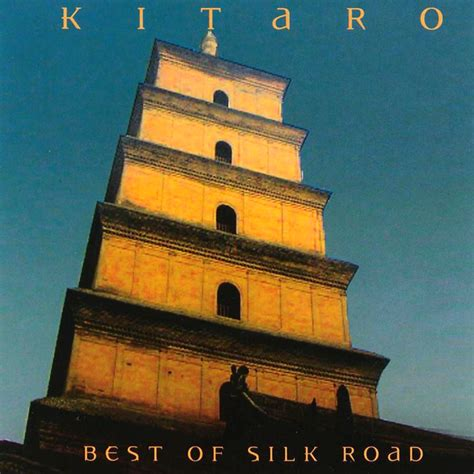 Cd Kitaro Silk Road best of silk road kitaro listen and discover at last fm