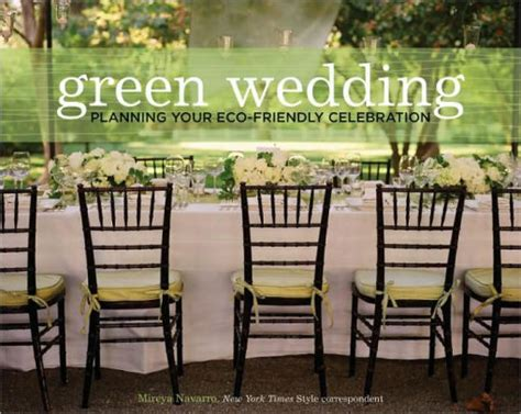 Planning An Environment Friendly Wedding by Green Wedding Planning Your Eco Friendly Celebration By