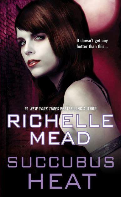 Richelle Mead Succubus Heat succubus heat by richelle mead paperback barnes noble 174