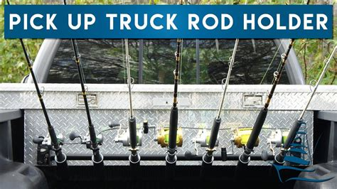 boat outfitters truck rod rack boat outfitters ford f 150 rod holder youtube