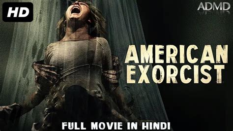 the exorcist film download in hindi american exorcist 2018 new hollywood horror movies in