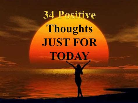 34 positive thoughts just for today