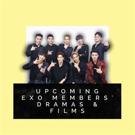 film exo member upcoming exo members dramas films k drama amino