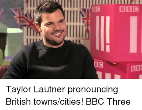 Taylor Lautner Meme - 008 bbc bb bib c ー21 taylor lautner pronouncing british