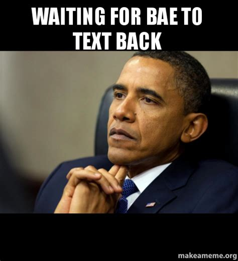 Text Back Meme - bae meme