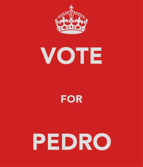 Nobody Has Voted For This Poster Yet Why Don T You - vote for pedro keep calm and carry on image generator