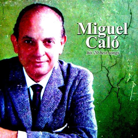 20 best songs his 20 best songs miguel calo mp3 buy tracklist