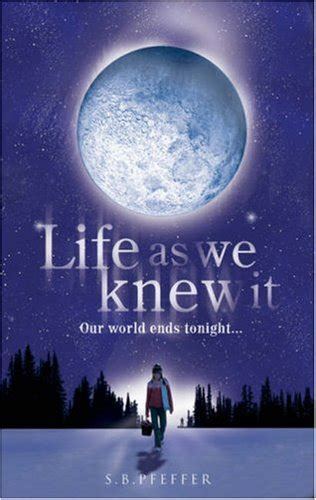 themes of the book life as we knew it life as we knew it by susan pfeffer for winter nights