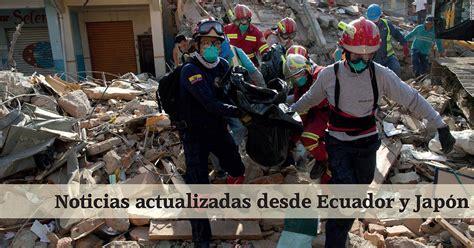 noticias en ecuador noticias de la familia desde las 225 reas afectadas por los