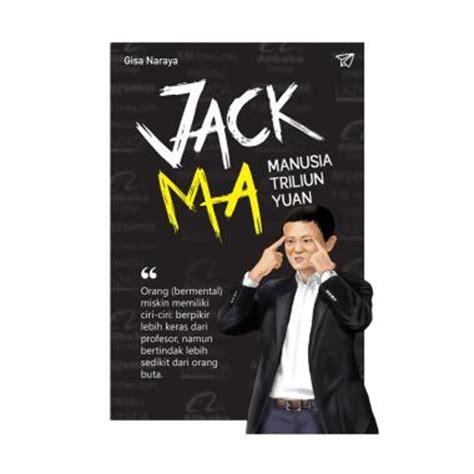 biografi jack ma lengkap jual genesis jack ma manusia triliun yuan buku biografi
