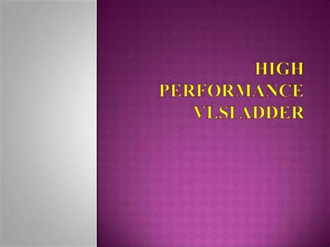powerpoint templates for vlsi high performance vlsi adder authorstream