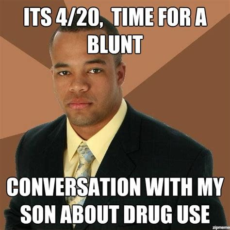 Funny 420 Memes - its 420 time for a blunt weknowmemes